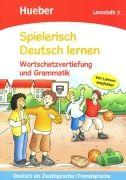 Spielerisch Deutsch lernen. Wortschatzvertiefung und Grammatik (Lernstufe 3)