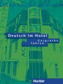 Deutsch im Hotel. Gespräche führen