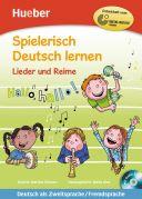 Spielerisch Deutsch lernen. Lieder und Reime