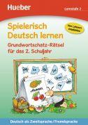 Spielerisch Deutsch lernen. Grundwortschatz-Rätsel für das 2. Schuljahr