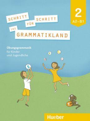 Schritt für Schritt ins Grammatikland A2-B1