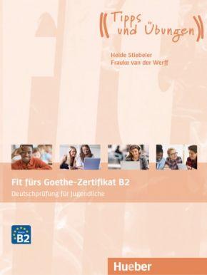 Fit fürs Goethe-Zertifikat B2 (Jugendliche)