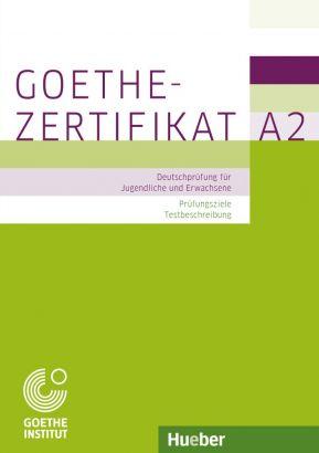Goethe-Zertifikat A2, Prüfungsziele, Testbeschreibung