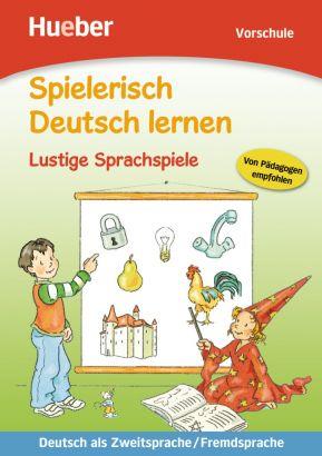 Spielerisch Deutsch lernen. Lustige Sprachspiele (Vorschule)