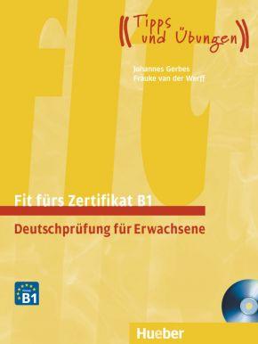 Fit fürs Zertifikat B1. Deutschprüfung für Erwachsene