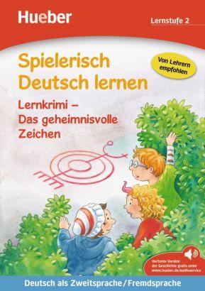 Spielerisch Deutsch lernen. Lernkrimi - Das geheimnisvolle Zeichen (Lernstufe 2)