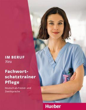 Im Beruf NEU, Fachwortschatztraine., Pflege