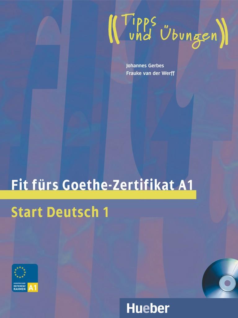 Fit fürs Goethe-Zertifikat A1. Start Deutsch 1