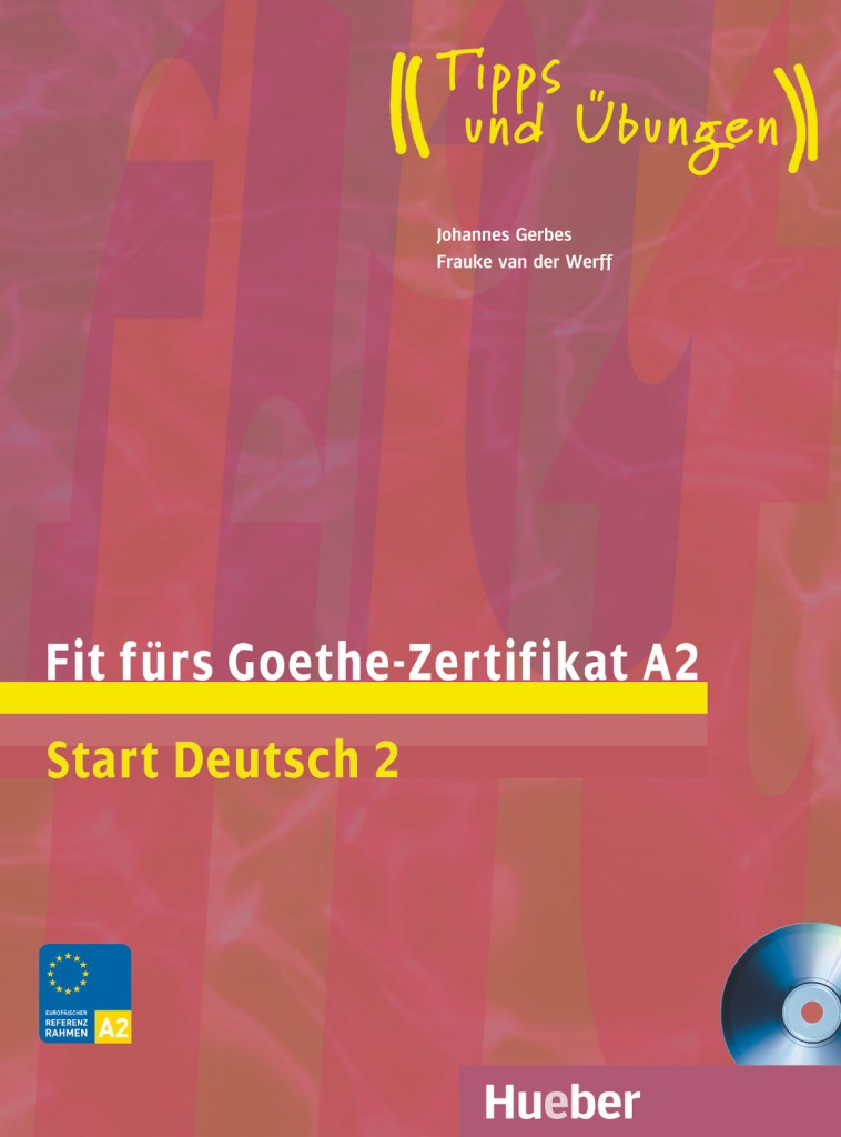 Fit fürs Goethe-Zertifikat A2. Start Deutsch 2