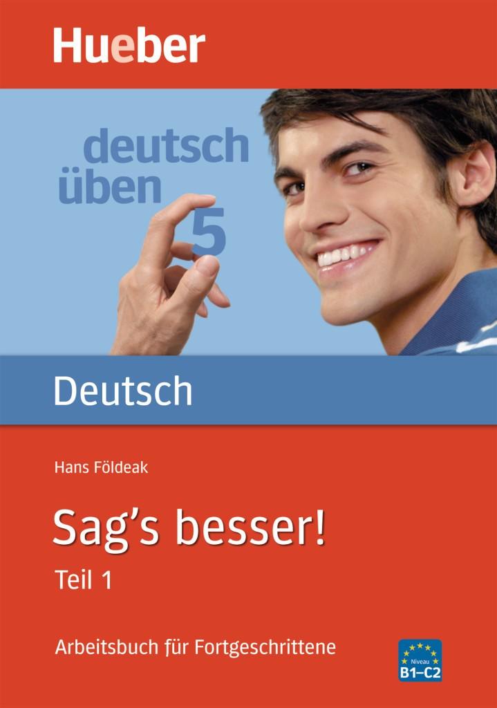 deutsch üben Band 5/6: Sag's besser Teil 1 Grammatik