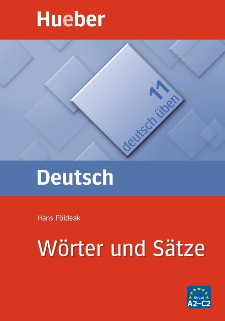 deutsch üben Band 11: Wörter und Sätze