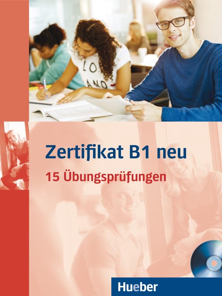 Zertifikat B1 neu. 15 Übungsprüfungen