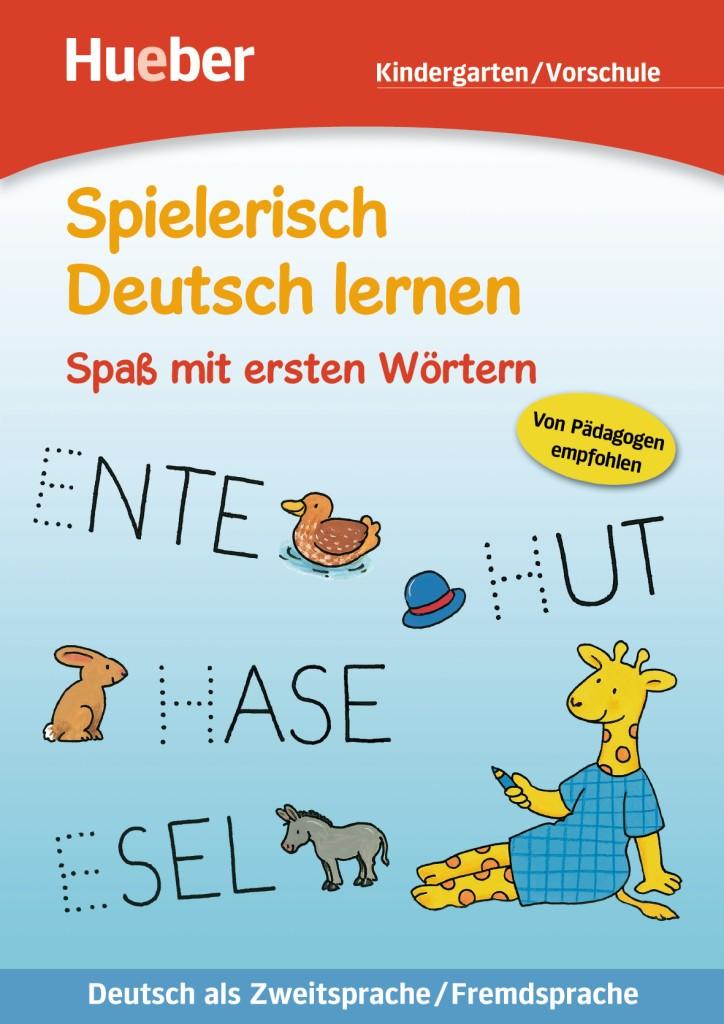 Spielerisch Deutsch lernen. Spaß mit ersten Wörtern (Kindergarten / Vorschule)