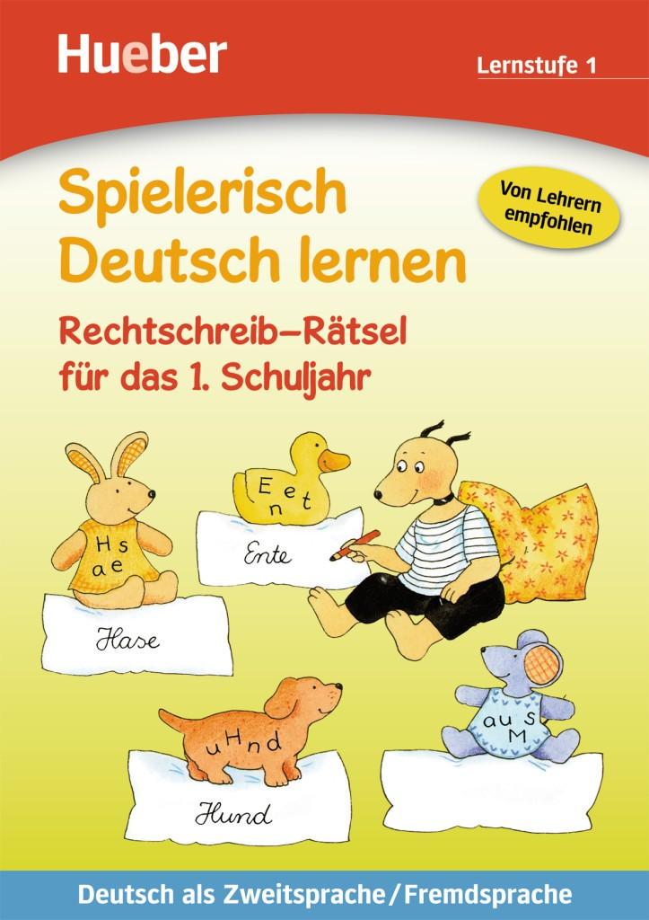Spielerisch Deutsch lernen. Rechtschreib-Rätsel für das 1. Schuljahr