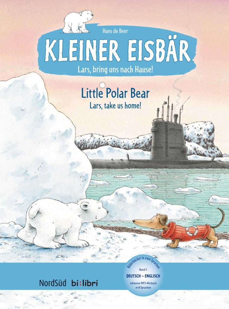 Kleiner Eisbär - Lars, bring uns nach Hause (Deutsch-Englisch)