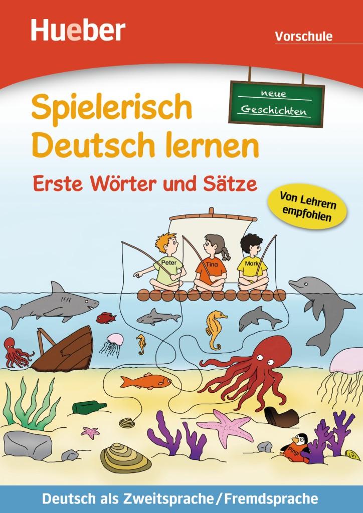 Spielerisch Deutsch lernen. Erste Wörter und Sätze. Neue Geschichten