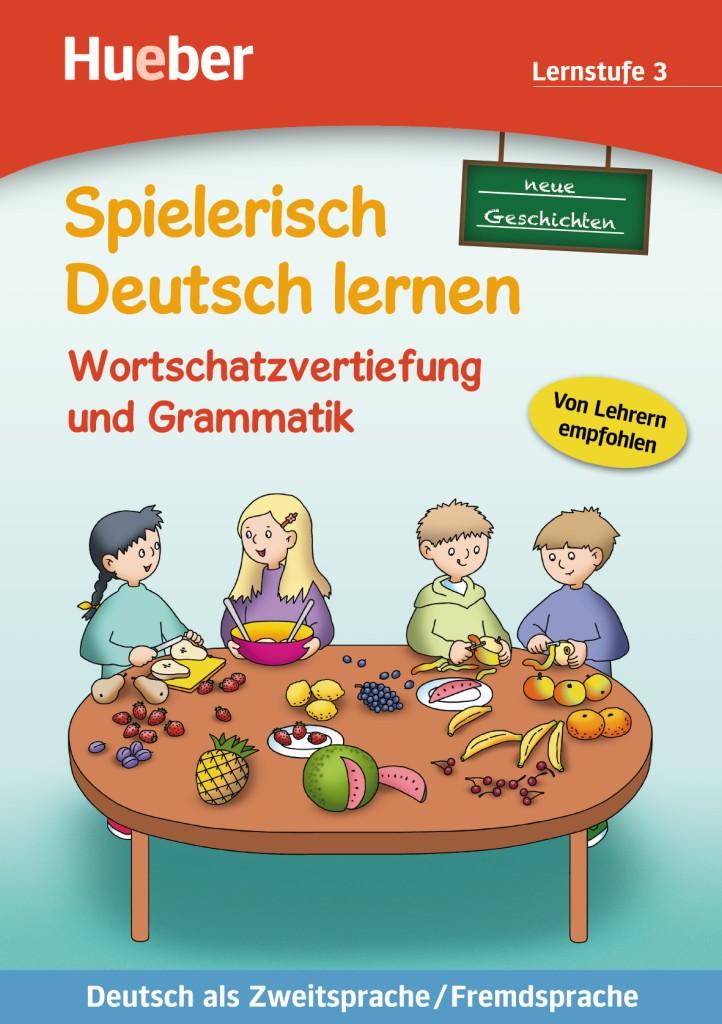 Spielerisch Deutsch lernen. Wortschatzvertiefung. Neue Geschichten