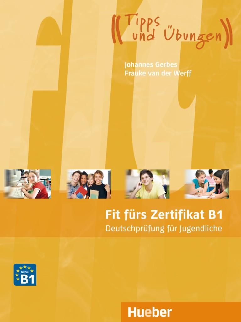Fit fürs Zertifikat B1. Deutschprüfung für Jugendliche